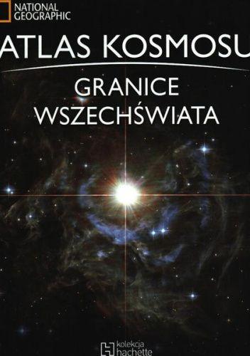 Okładka książki Atlas kosmosu. Granice Wszechświata praca zbiorowa