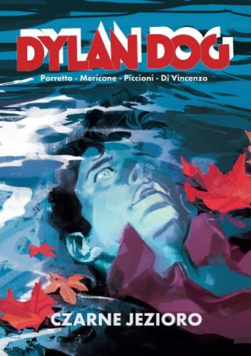 Okładka książki Dylan Dog: Czarne Jezioro Maurizio Di Vincenzo,Silvia Mericone,Valerio Piccioni,Rita Porretto