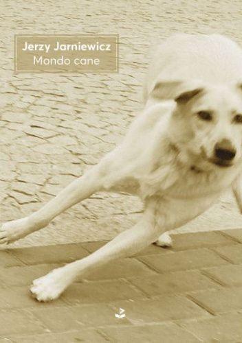 Okładka książki Mondo cane Jerzy Jarniewicz
