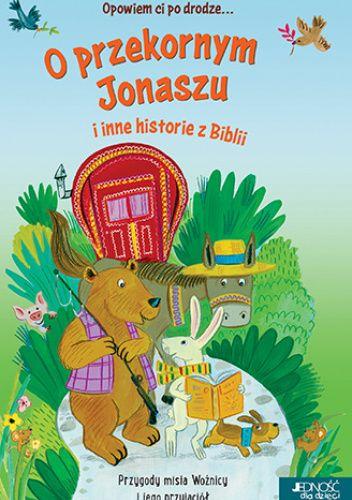 Okładka książki O przekornym Jonaszu i inne historie z Biblii Avril Rowlands