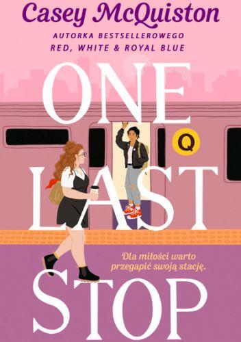 Okładka książki One Last Stop Casey McQuiston