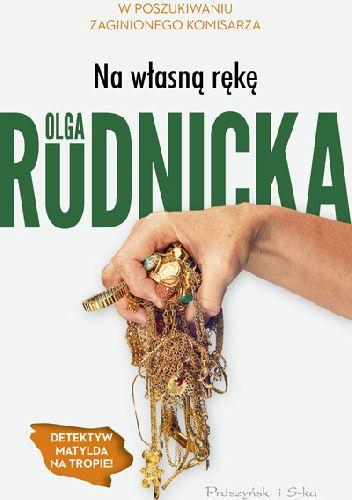 Okładka książki Na własną rękę Olga Rudnicka