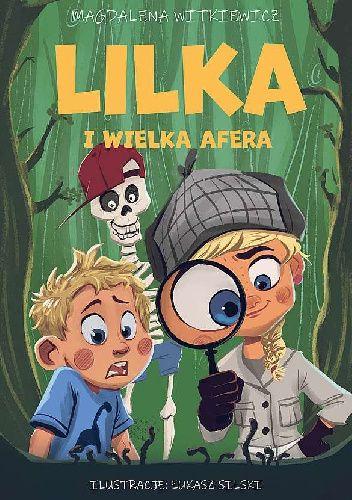 Okładka książki Lilka i wielka afera Magdalena Witkiewicz