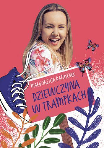 """Okładka książki """"Dziewczyna w trampkach"""" Małgorzata Kapuściak"""