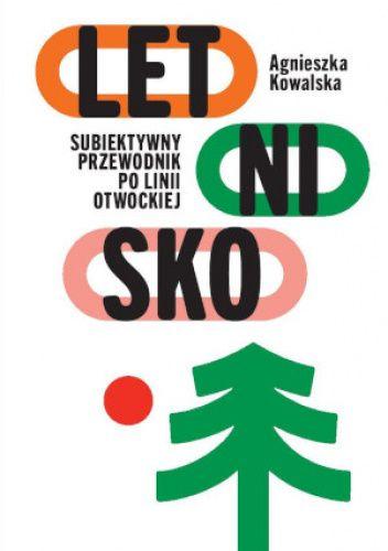 Okładka książki Letnisko. Subiektywny przewodnik po linii otwockiej Agnieszka Kowalska