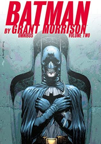 Okładka książki Batman by Grant Morrison Omnibus: Volume Two Tony S. Daniel,David Finch,Andy Kubert,Grant Morrison,Yanick Paquette,Frank Quitely,Ryan Sook,Philip Tan