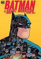 Okładka książki Batman By Grant Morrison Omnibus: Volume Three