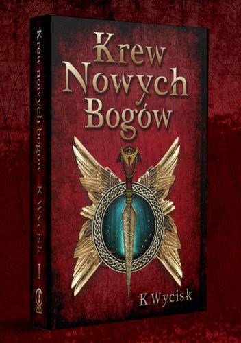 Okładka książki Krew Nowych Bogów Katarzyna Wycisk