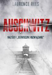 """Okładka książki Auschwitz. Naziści i """"ostateczne rozwiązanie"""""""