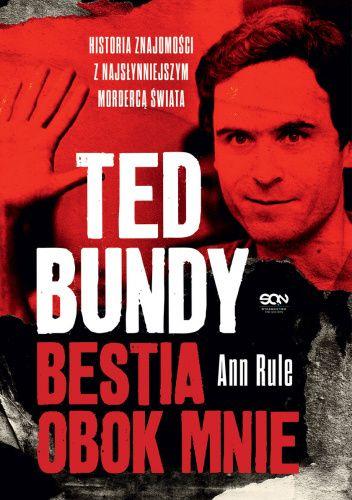 Okładka książki Ted Bundy. Bestia obok mnie Ann Rule