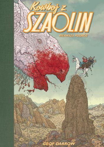 Okładka książki Kowboj z Shaolin - Pierwsza Podróż Geof Darrow