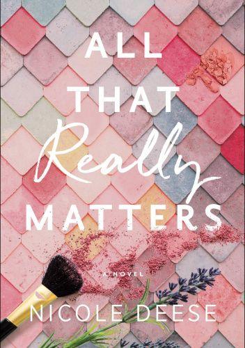 Okładka książki All That Really Matters Nicole Deese