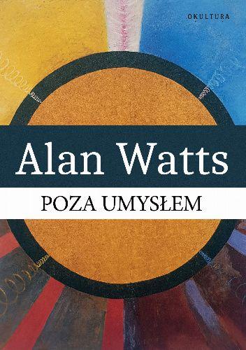 Okładka książki Poza umysłem Alan Watts