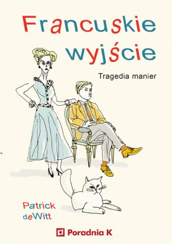 Okładka książki Francuskie wyjście Patrick deWitt