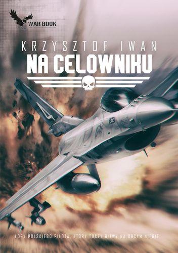 Okładka książki Na celowniku Krzysztof Iwan