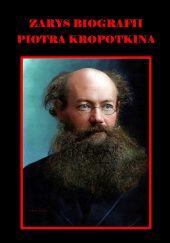 Okładka książki Zarys biografii Piotra Kropotkina