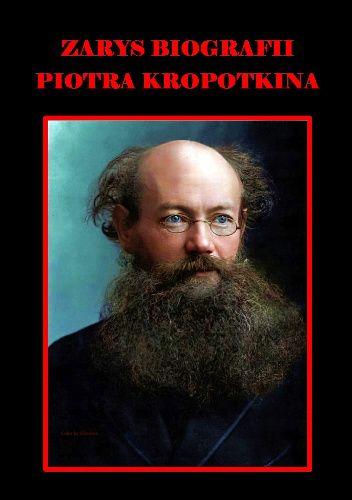 Okładka książki Zarys biografii Piotra Kropotkina praca zbiorowa