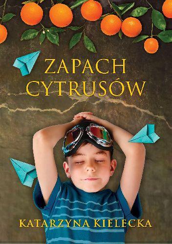 Okładka książki Zapach cytrusów Katarzyna Kielecka