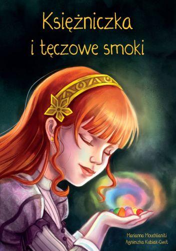 Okładka książki Księżniczka i tęczowe smoki Agnieszka Kubiak-Gwit,Marianna Mouchlianiti
