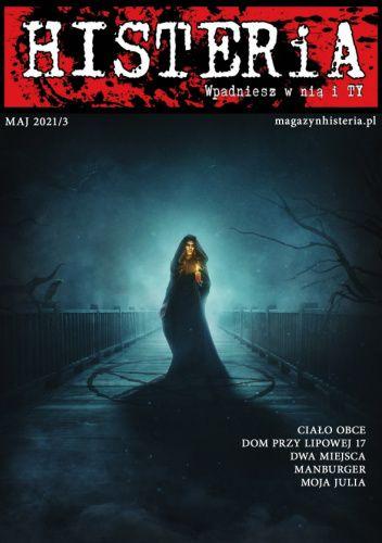 Okładka książki Magazyn Histeria LXIX Justyna Czapiga,Marek Kwietniewski,Kornel Mikołajczyk