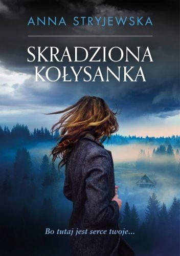Okładka książki Skradziona kołysanka Anna Stryjewska