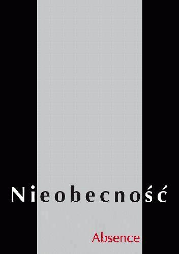 Okładka książki Nieobecność - Absence. Antologia Polskiego Haiku Funeralnego Andrzej Dembończyk,Krzysztof Kokot