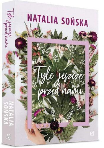 Okładka książki Tyle jeszcze przed nami Natalia Sońska