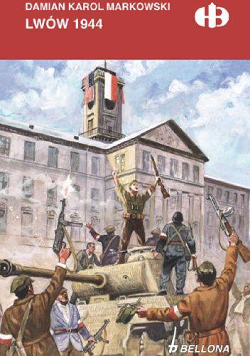 Okładka książki Lwów 1944 Damian Markowski