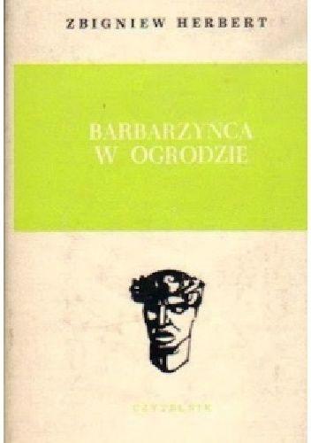 Okładka książki Barbarzyńca w ogrodzie Zbigniew Herbert