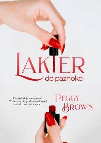 Okładka książki Lakier do paznokci Peggy Brown