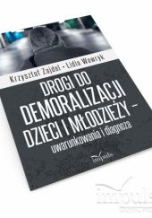 Okładka książki Drogi do demoralizacji dzieci i młodzieży – uwarunkowania i diagnoza