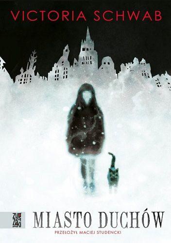 Okładka książki Miasto duchów Victoria Schwab