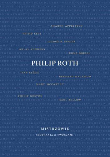Okładka książki Mistrzowie. Spotkania z twórcami Philip Roth