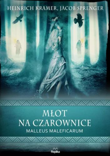 Okładka książki Młot na czarownice. Malleus Maleficarum Heinrich Kramer,Jacob Sprenger