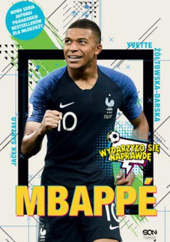 Okładka książki Mbappé. Nowy książę futbolu Yvette Żółtowska-Darska