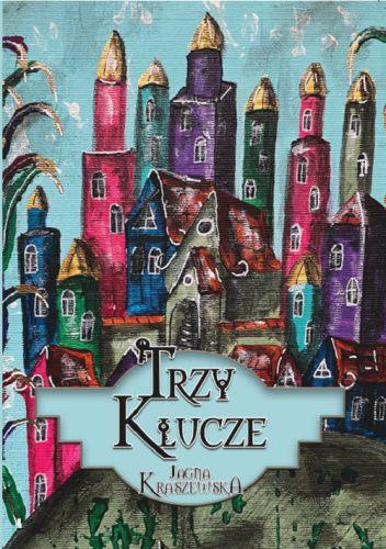 Okładka książki Trzy klucze Jagna Kraszewska