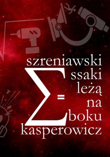 Okładka książki Ssaki leżą na boku Piotr Kasperowicz,Piotr Szreniawski