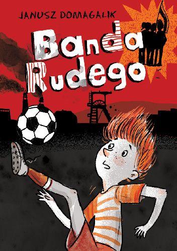 Okładka książki Banda Rudego Janusz Domagalik