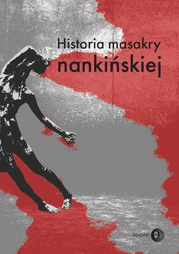 Okładka książki Historia masakry nankińskiej praca zbiorowa
