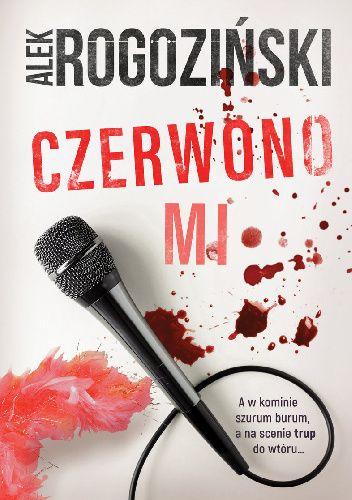 Okładka książki Czerwono mi Alek Rogoziński