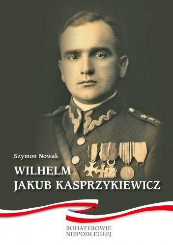 Okładka książki Wilhelm Jakub Kasprzykiewicz Szymon Nowak