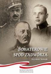 Okładka książki Bohaterowie spod Zadwórza