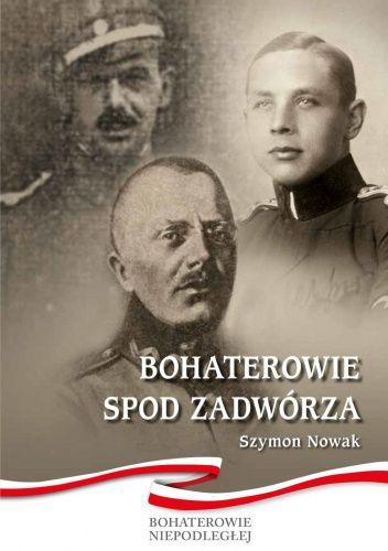 Okładka książki Bohaterowie spod Zadwórza Szymon Nowak