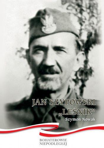 "Okładka książki Jan Szypowski ""Leśnik"" Szymon Nowak"