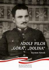 "Okładka książki Adolf Pilch ""Góra"", ""Dolina"""