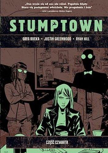 Okładka książki Stumptown. Część czwarta Justin Greenwood,Ryan Hill,Greg Rucka