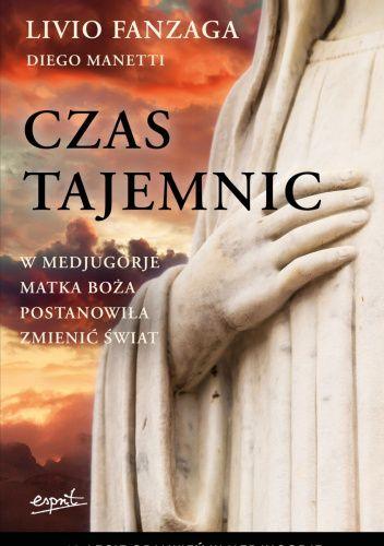 Okładka książki Czas Tajemnic Livio Fanzaga,Diego Manetti