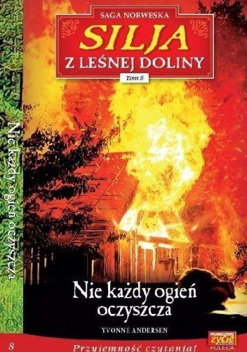 Okładka książki Nie każdy ogień oczyszcza Yvonne Andersen