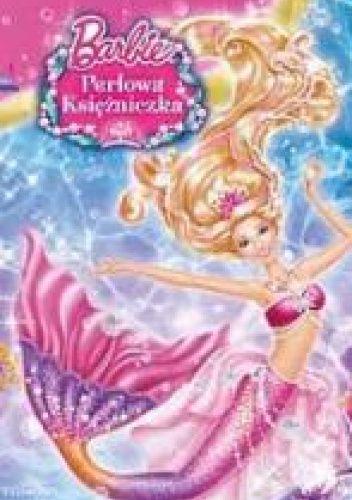 Okładka książki Barbie: Perłowa Księżniczka Pokora Paweł
