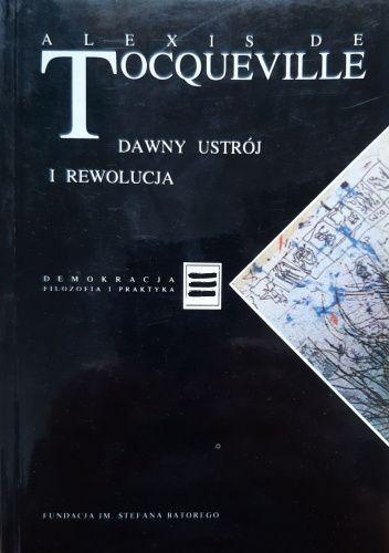 Okładka książki Dawny ustrój i rewolucja Alexis de Tocqueville